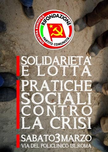 """Il prossimo 3 marzo presso la sede nazionale del PRC (Viale del Policlinico 131 – Roma) si terrà il seminario """"Lotte e Solidarietà – Pratiche sociali contro la crisi"""" organizzato […]"""