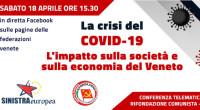 Sabato 18 Aprile alle ore 15.30, il Comitato regionale Veneto di Rifondazione Comunista organizza una conferenza telematica sull'impatto della crisi del Covid-19 sull'economia del Veneto, sulla sua struttura produttiva e […]